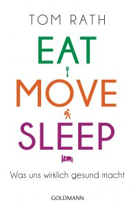 Eat Move Sleep von Tom Rath